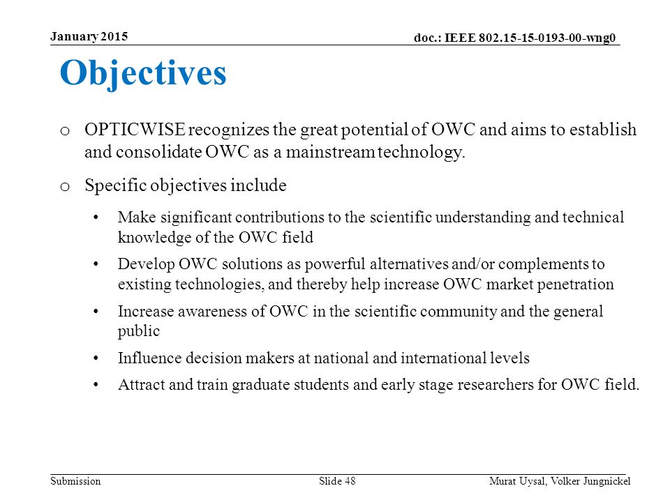 January 2015 Objectives. OPTICWISE recognizes the great potential of OWC and aims to establish and consolidate OWC as a mainstream technology.