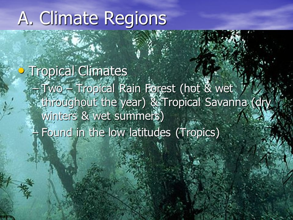A. Climate Regions Tropical Climates
