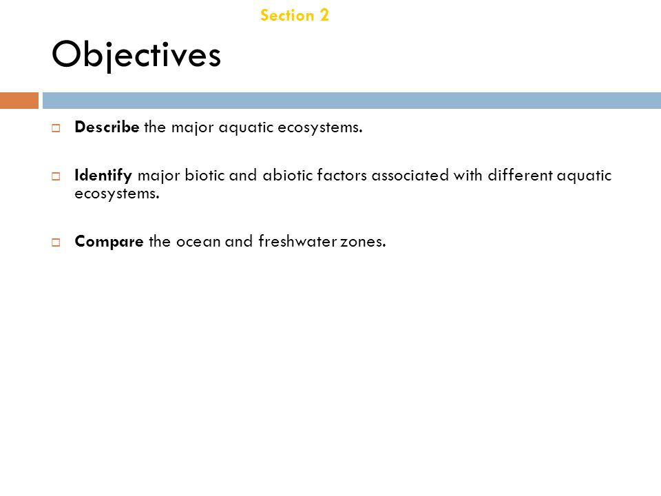 Objectives Chapter 21 Section 2 Aquatic Ecosystems