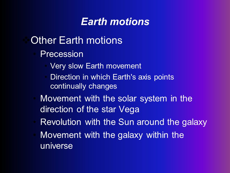 Earth motions Other Earth motions Precession