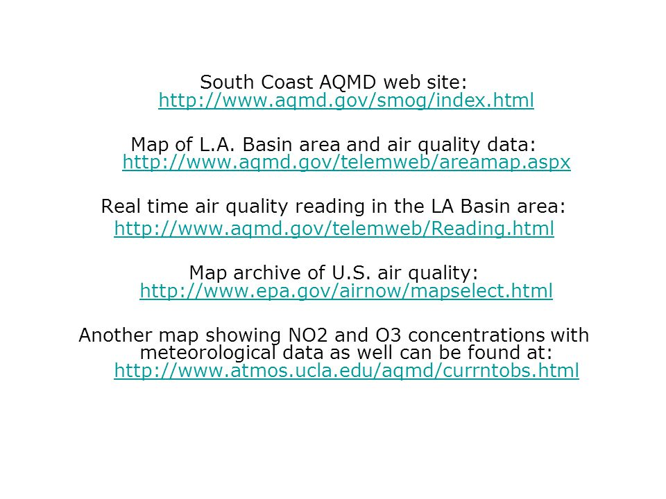 South Coast AQMD web site: http://www.aqmd.gov/smog/index.html
