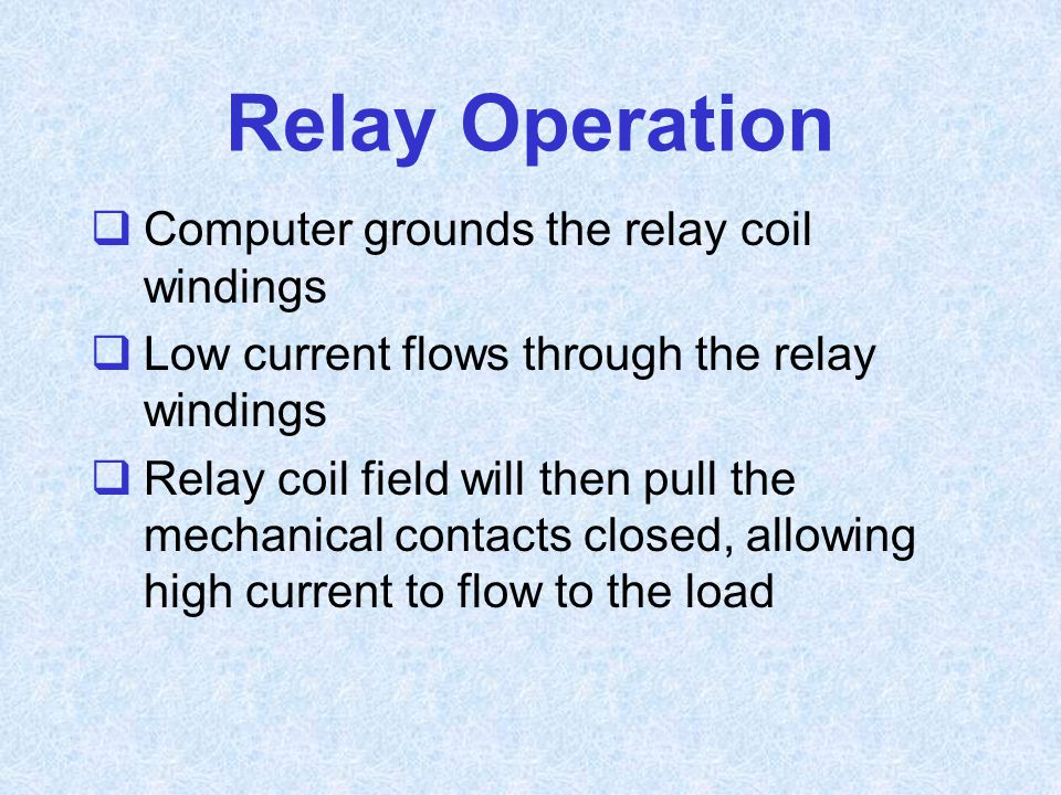 Relay Operation Computer grounds the relay coil windings