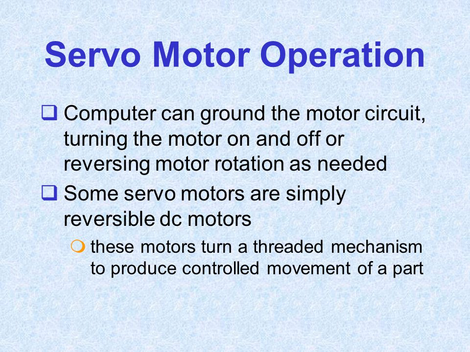 Servo Motor Operation Computer can ground the motor circuit, turning the motor on and off or reversing motor rotation as needed.