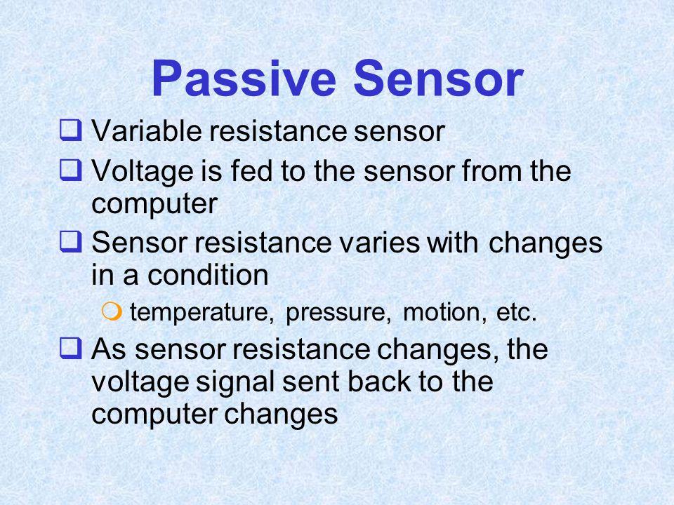 Passive Sensor Variable resistance sensor