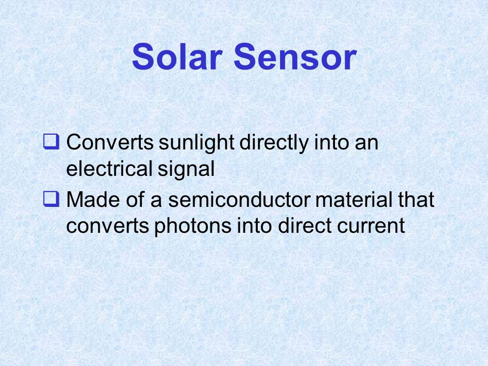 Solar Sensor Converts sunlight directly into an electrical signal