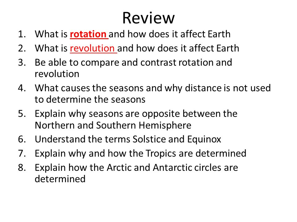 Review What is rotation and how does it affect Earth