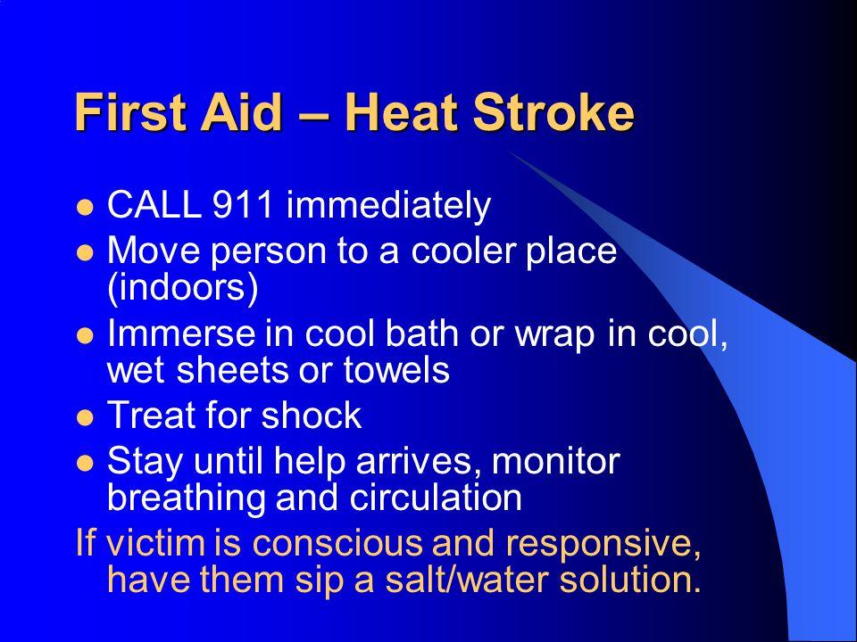 First Aid – Heat Stroke CALL 911 immediately