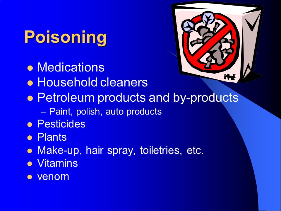 Poisoning Medications Household cleaners