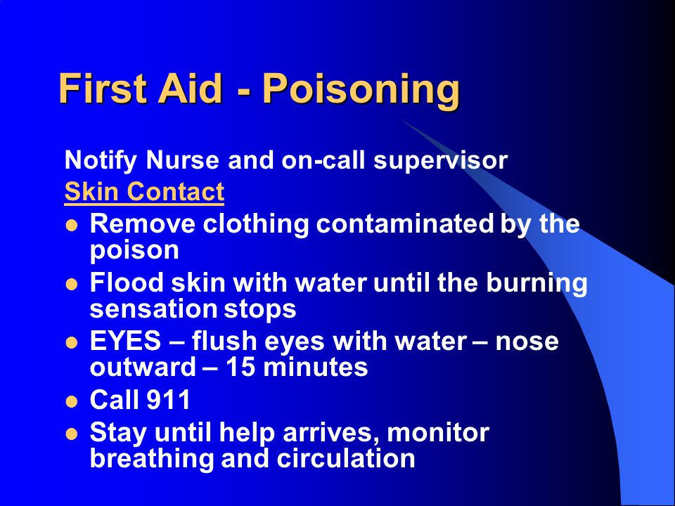 First Aid - Poisoning Remove clothing contaminated by the poison