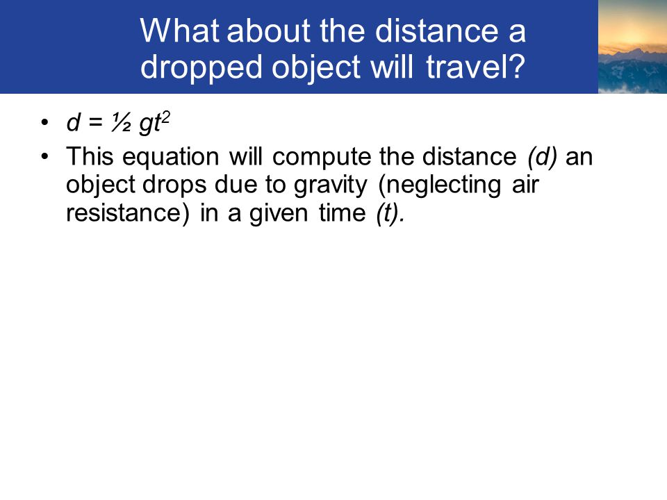 What about the distance a dropped object will travel