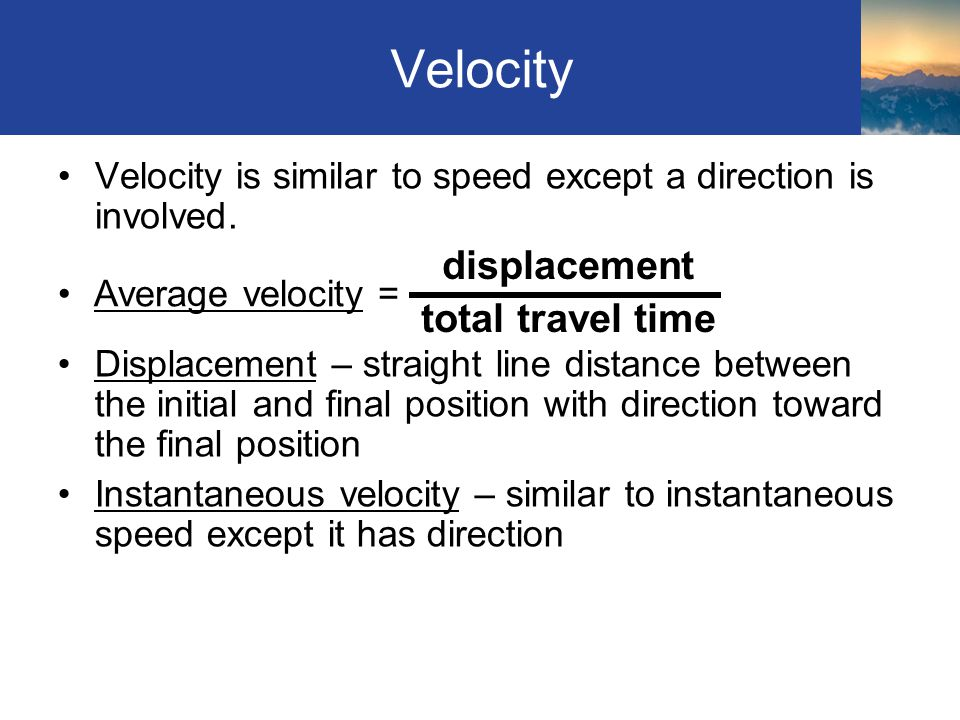 Velocity displacement total travel time
