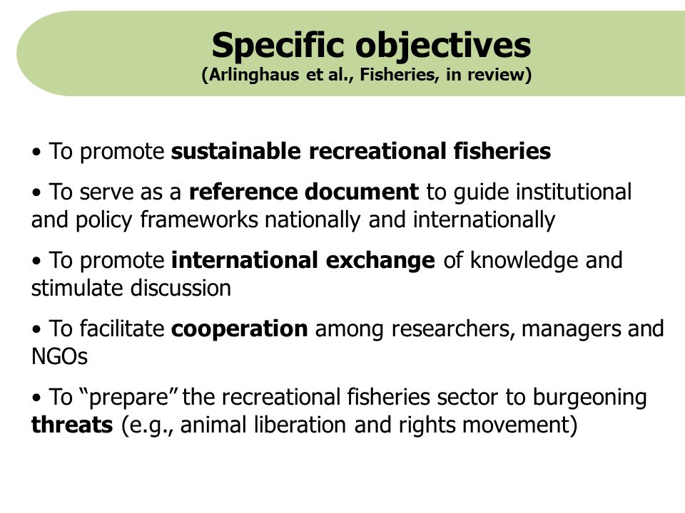 Specific objectives (Arlinghaus et al., Fisheries, in review)