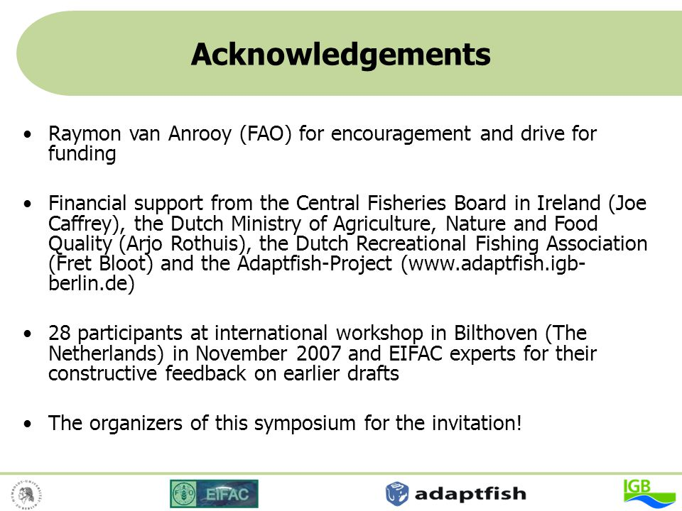 Acknowledgements Raymon van Anrooy (FAO) for encouragement and drive for funding.