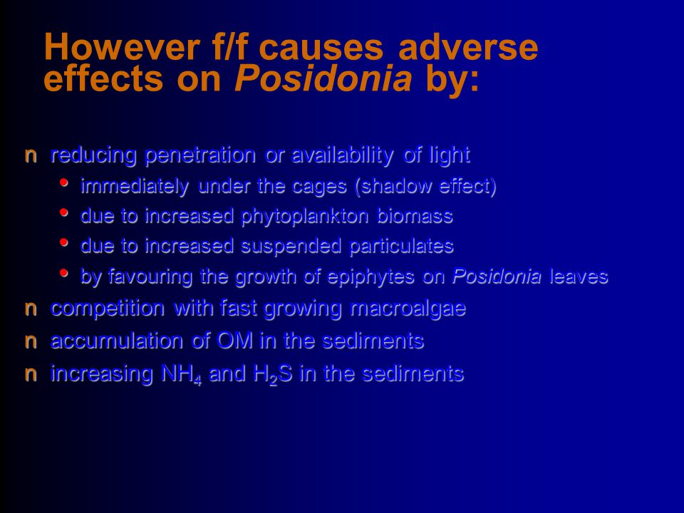 However f/f causes adverse effects on Posidonia by: