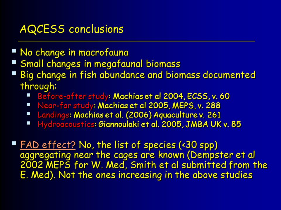 AQCESS conclusions No change in macrofauna