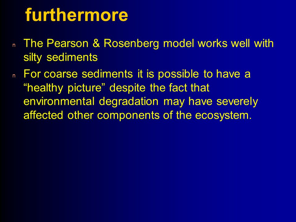 4/14/2017 furthermore. The Pearson & Rosenberg model works well with silty sediments.