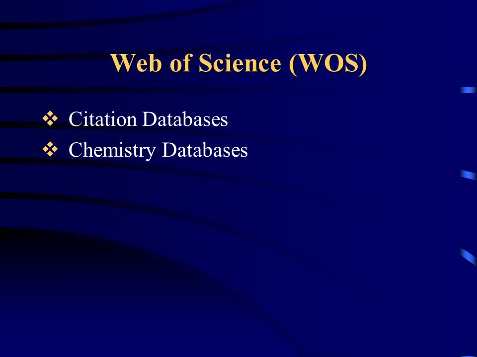 Web of Science (WOS) Citation Databases Chemistry Databases