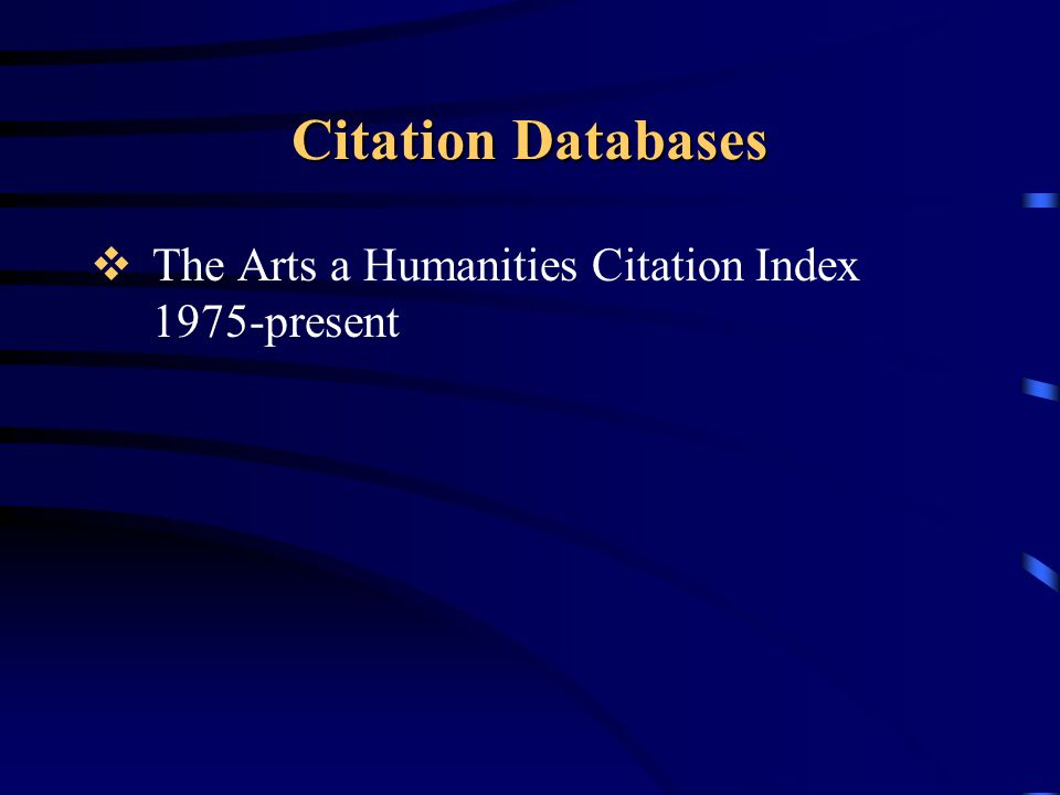 Citation Databases The Arts a Humanities Citation Index 1975-present