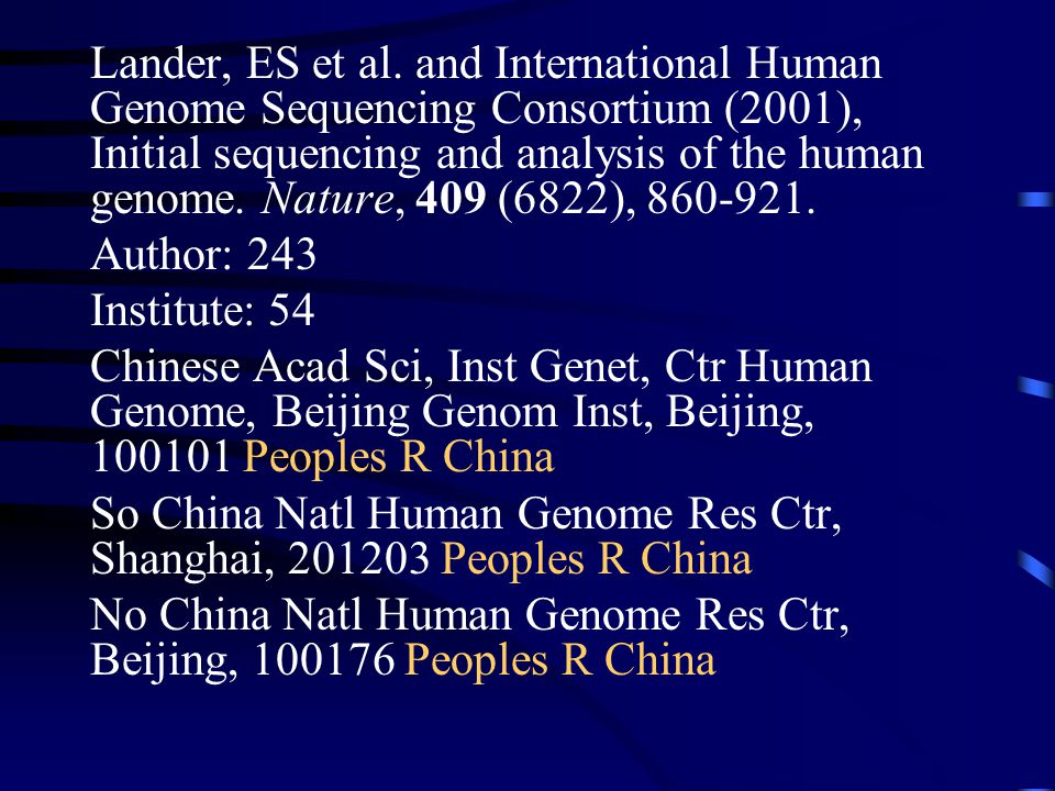 Lander, ES et al. and International Human Genome Sequencing Consortium (2001), Initial sequencing and analysis of the human genome. Nature, 409 (6822), 860-921.