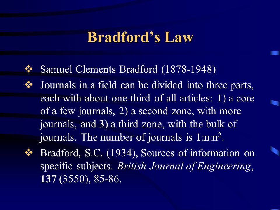Bradford's Law Samuel Clements Bradford (1878-1948)