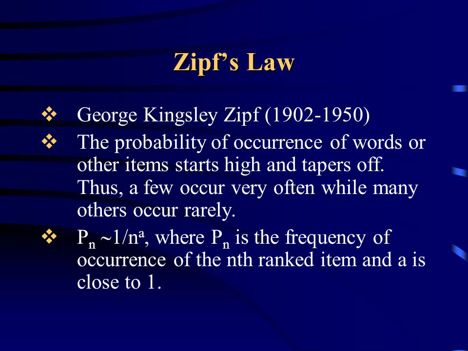 Zipf's Law George Kingsley Zipf (1902-1950)