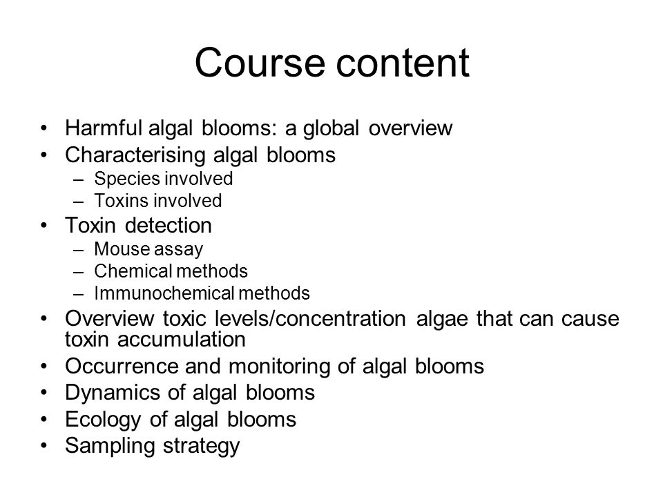 Course content Harmful algal blooms: a global overview