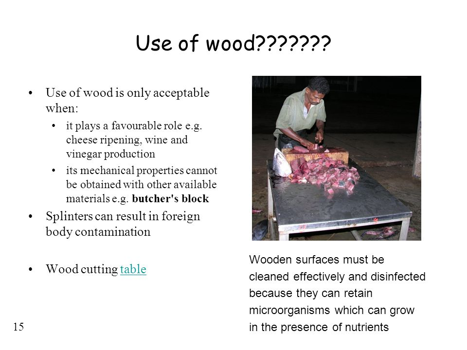 Use of wood Use of wood is only acceptable when: