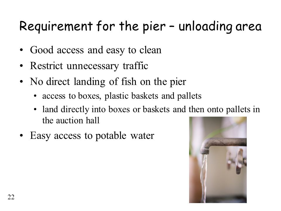 Requirement for the pier – unloading area