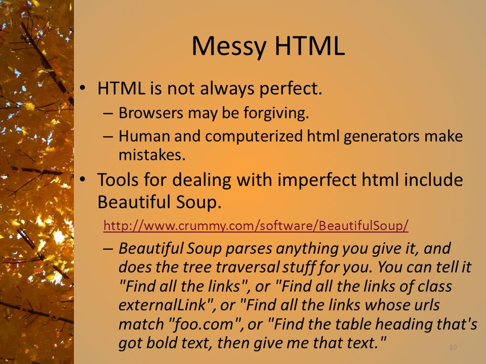Messy HTML HTML is not always perfect.