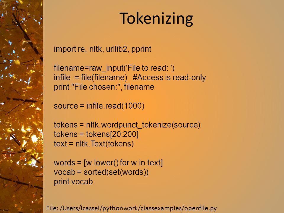 Tokenizing import re, nltk, urllib2, pprint