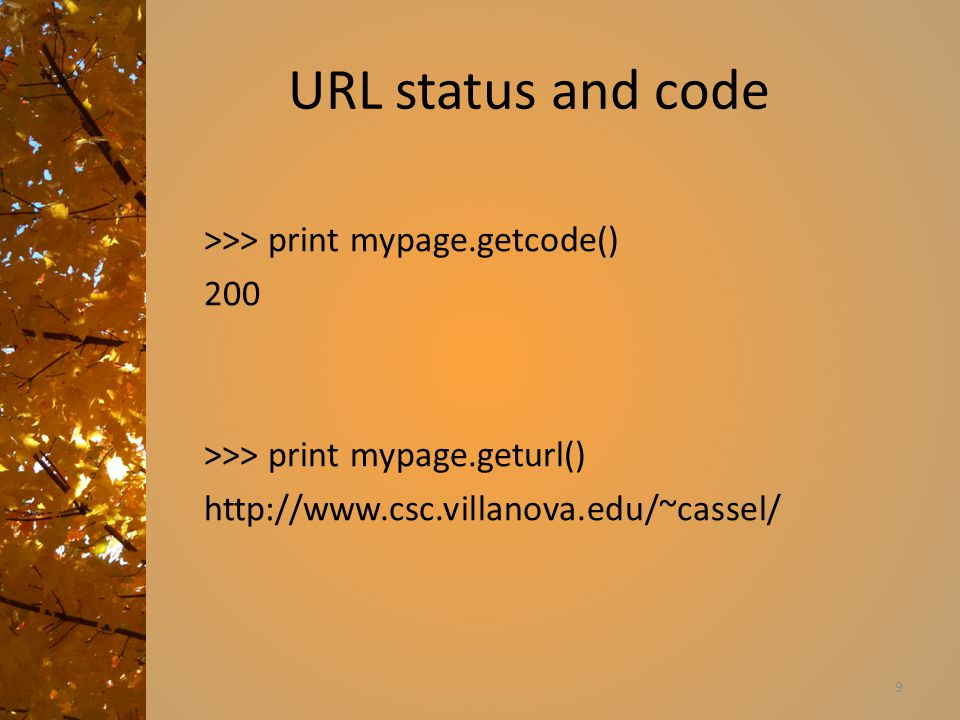 URL status and code >>> print mypage.getcode() 200