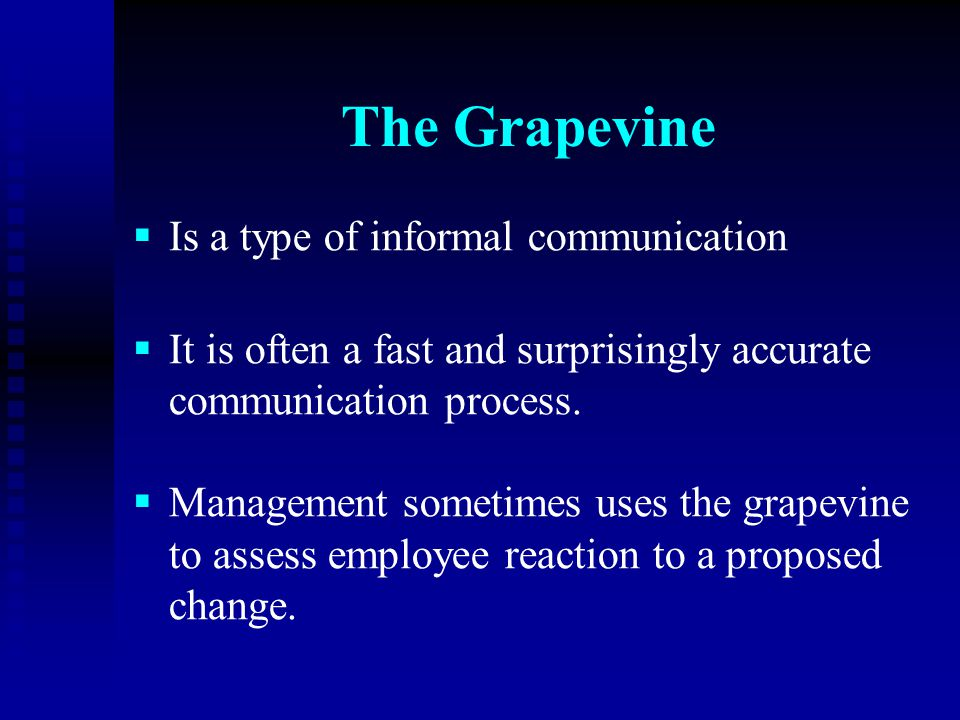 The Grapevine Is a type of informal communication