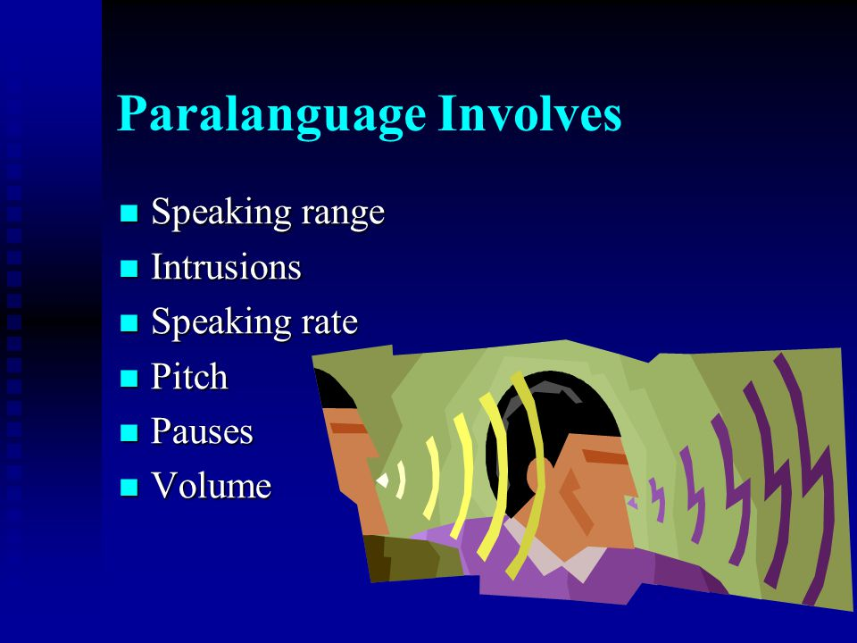Paralanguage Involves