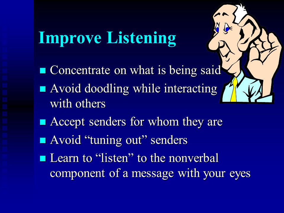 Improve Listening Concentrate on what is being said