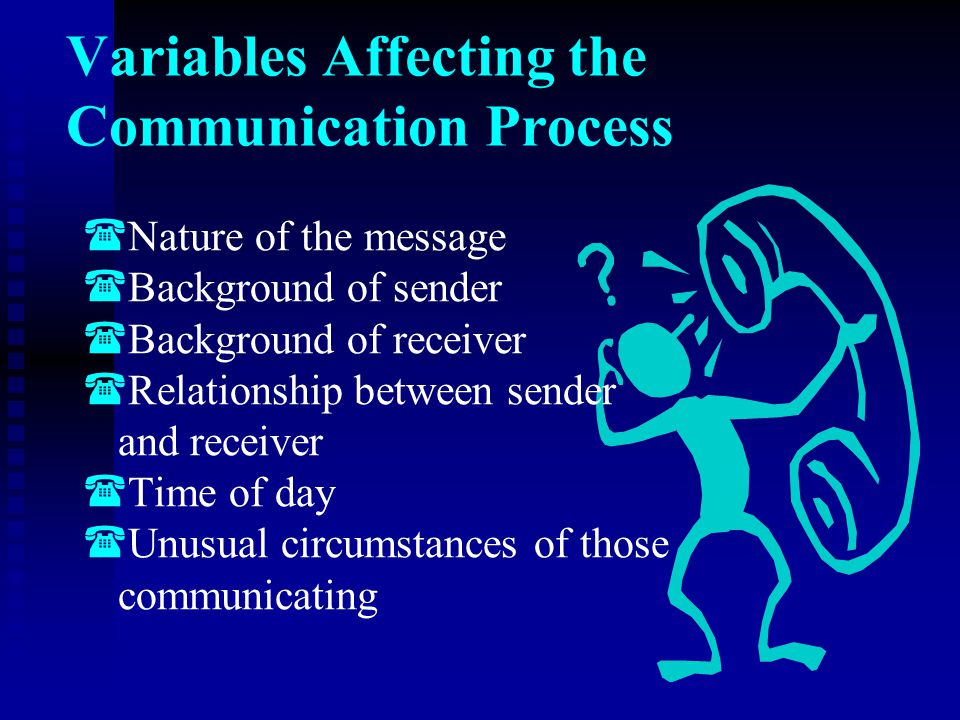 Variables Affecting the Communication Process