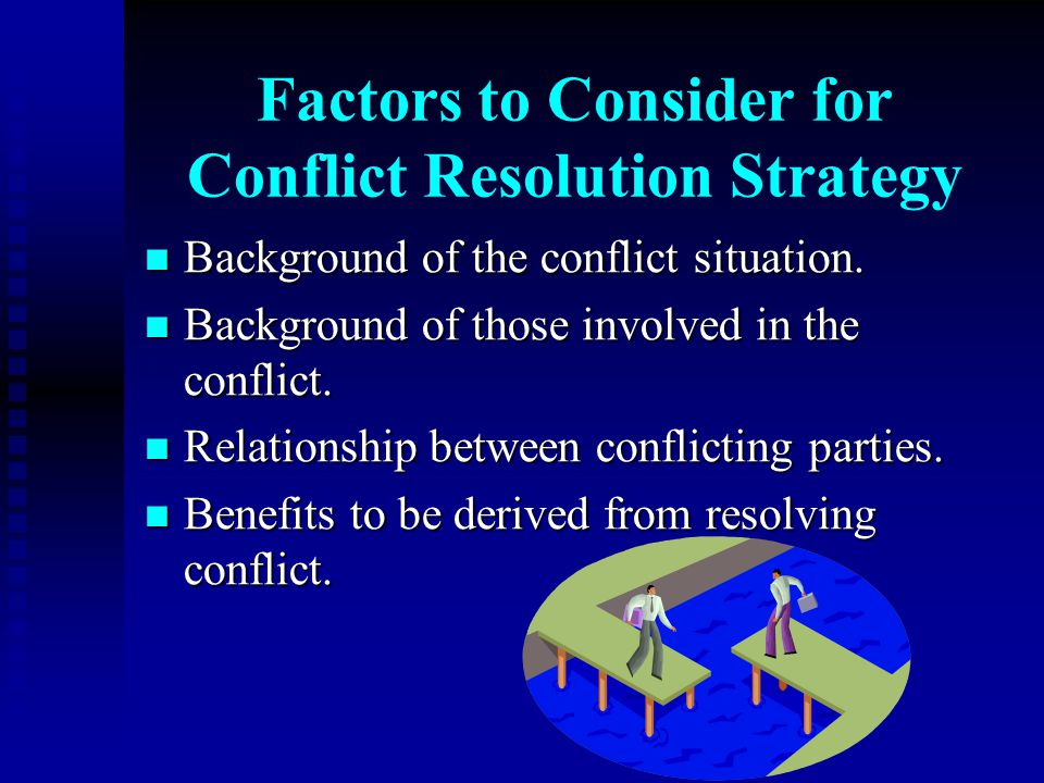 Factors to Consider for Conflict Resolution Strategy