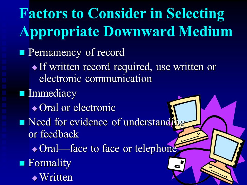 Factors to Consider in Selecting Appropriate Downward Medium