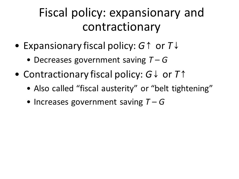 Fiscal policy: expansionary and contractionary