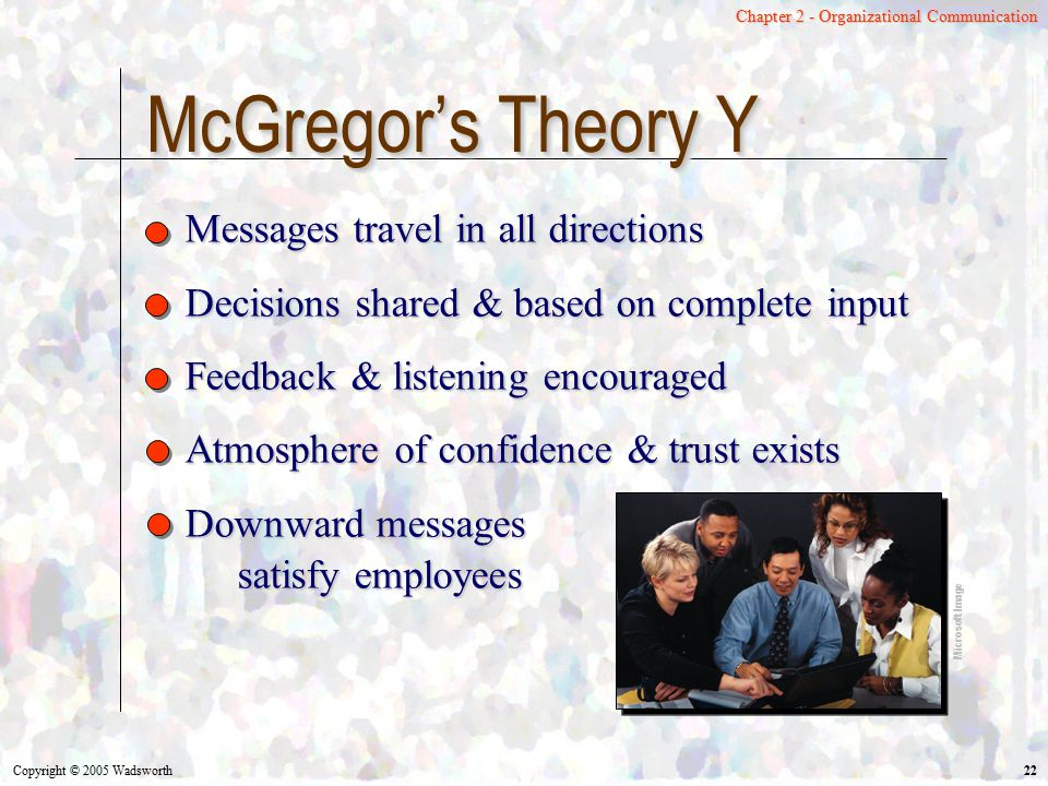 McGregor's Theory Y Messages travel in all directions