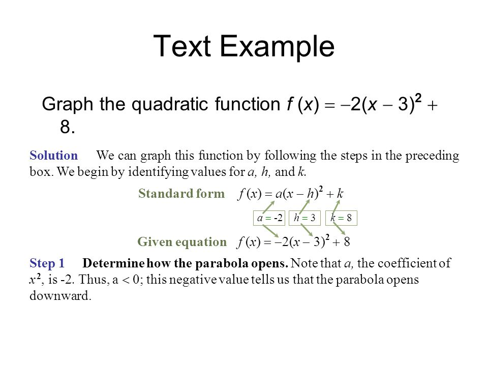 Text Example Graph the quadratic function f (x) = -2(x - 3)2 + 8.