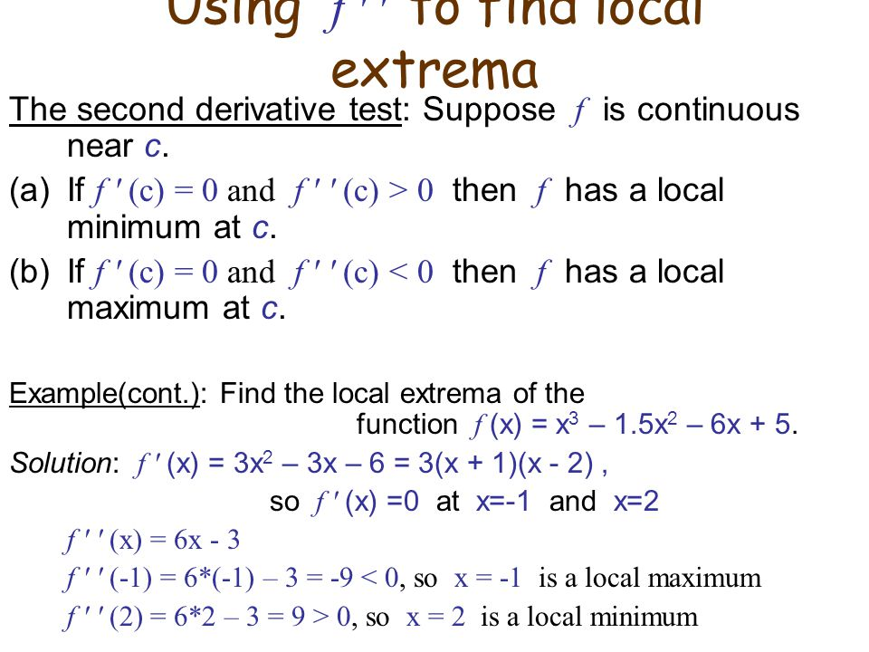 Using f ′ ′ to find local extrema