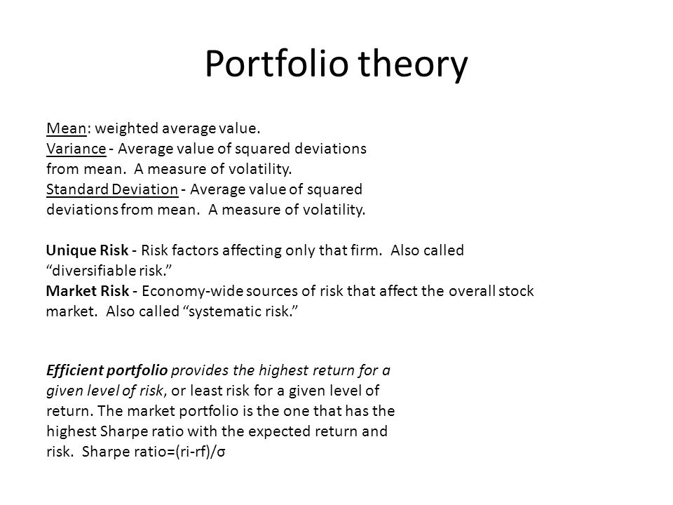 Portfolio theory Mean: weighted average value.