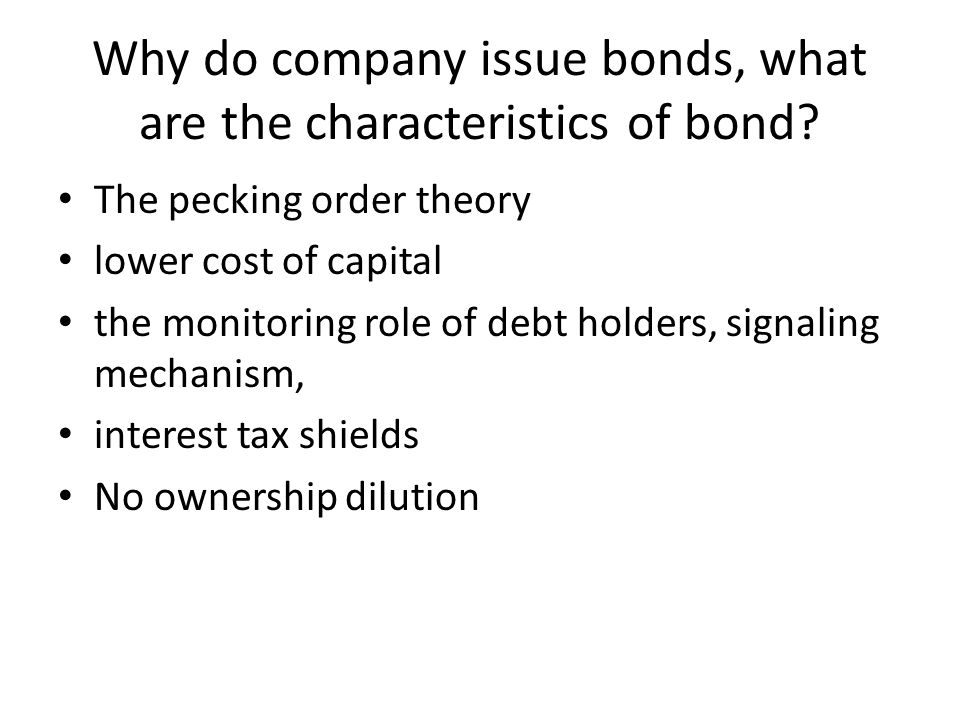 Why do company issue bonds, what are the characteristics of bond