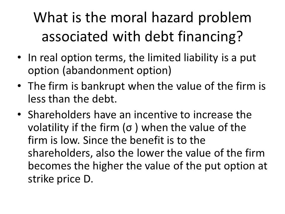 What is the moral hazard problem associated with debt financing