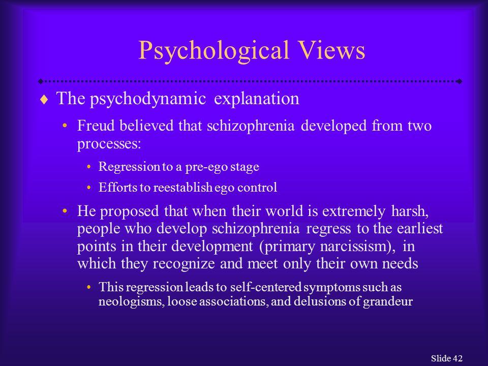 Psychological Views The psychodynamic explanation