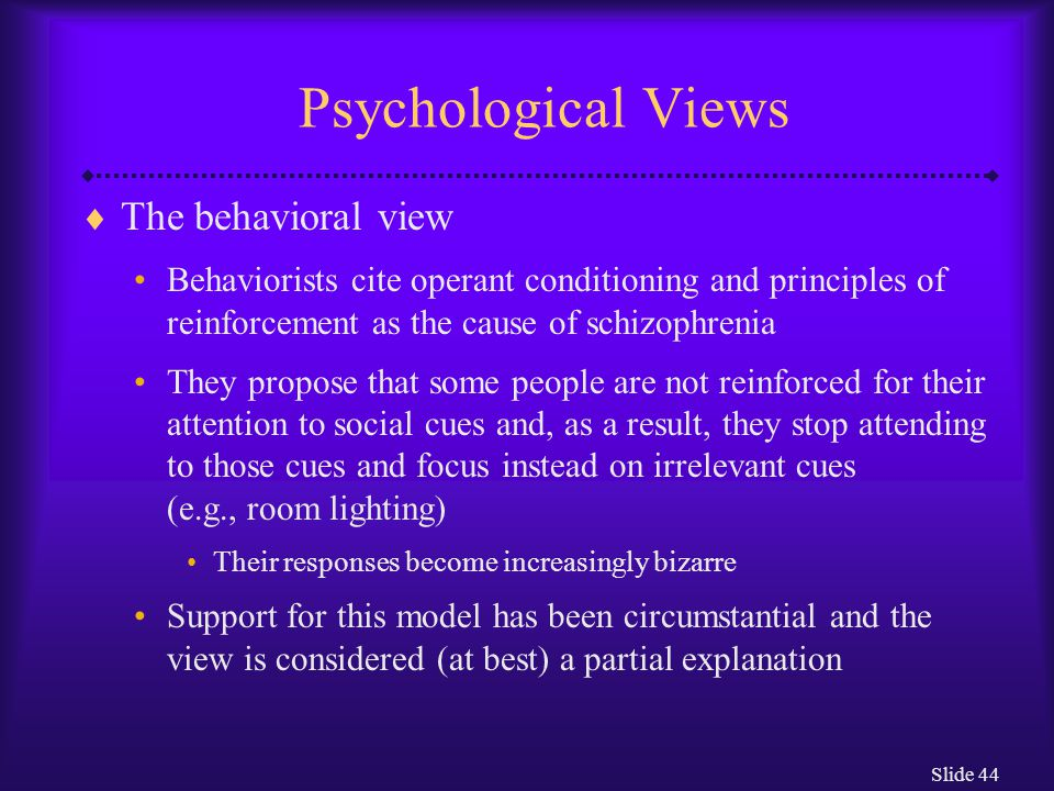 Psychological Views The behavioral view