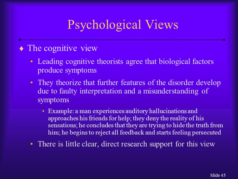 Psychological Views The cognitive view