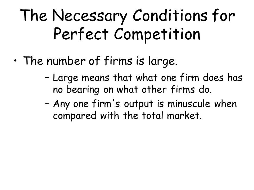 The Necessary Conditions for Perfect Competition