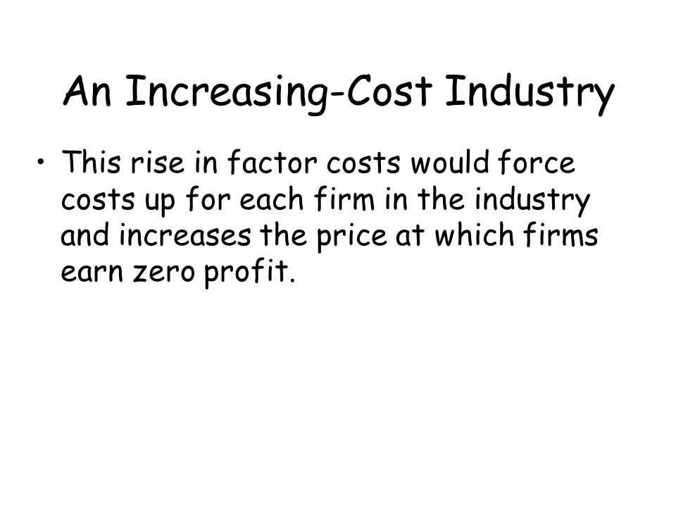 An Increasing-Cost Industry
