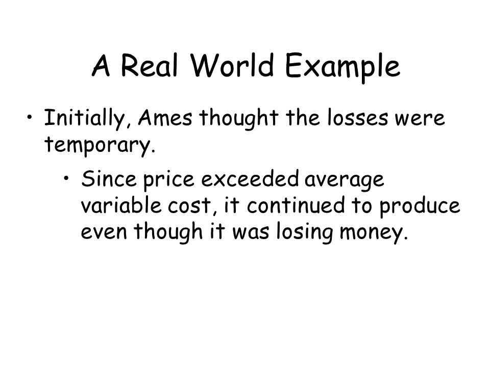 A Real World Example Initially, Ames thought the losses were temporary.